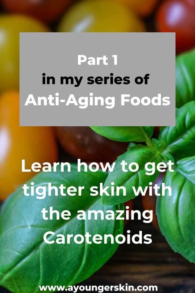Part 1 in my series of anti-aging foods. Learn how to get tighter skin with the amazing carotenoids.  #betterskin #youngerskin
