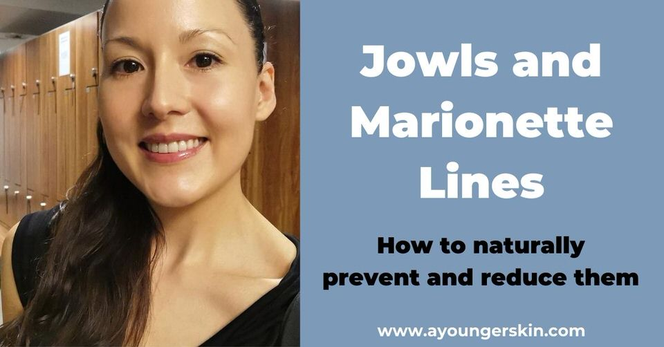 Jowls and Marionette lines treatment [how to reduce them naturally]